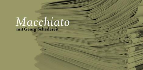 """""""Macchiato live"""" mit Georg Schedereit"""